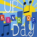 Up Kind of Day ~ Amy Lacey, Eric Dodge,...
