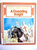 A Crusading Knight (How They Lived) (0865921423) by Ross, Stewart
