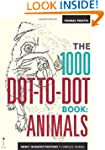 The 1000 Dot-to-Dot Book: Animals: Tw...