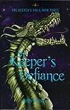 Keeper's Defiance (Keeper's Saga Book 3)