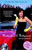 img - for by Patricia Heaton (Author)Motherhood and Hollywood: How to Get a Job Like Mine (Paperback) book / textbook / text book