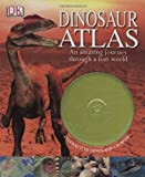 John Malam Dinosaur Atlas [With CDROM]