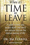 img - for When it's Time to Leave by Dr. Jim Turrell (2015-07-22) book / textbook / text book