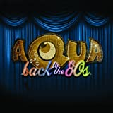"Back To The 80'svon ""Aqua"""