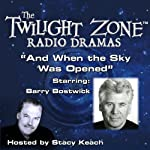 And When the Sky Was Opened: The Twilight Zone Radio Dramas | Richard Matheson,Rod Serling