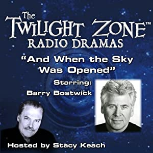 And When the Sky Was Opened: The Twilight Zone Radio Dramas | [Richard Matheson, Rod Serling]