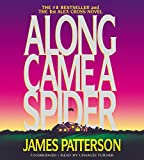 James Patterson Along Came a Spider (Alex Cross Novels)