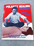 img - for The Polarity Healing Handbook: A Practical Introduction to the Healing Therapy of Energy Balancing book / textbook / text book