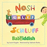 img - for Nosh, Schlep, Schluff: Babyiddish book / textbook / text book