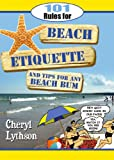101 Rules for Beach Etiquette and Tips for Any Beach Bum