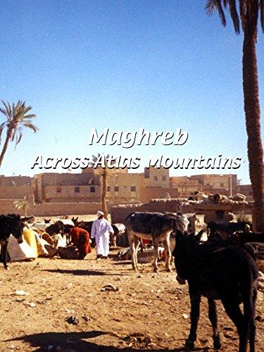 Maghreb Maghreb - Across Atlas Mountains