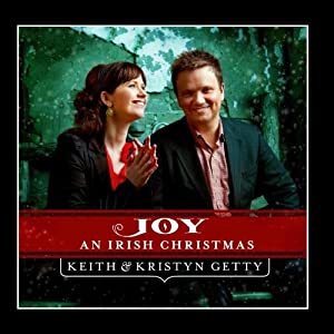 Keith and Kristyn Getty - Joy: An Irish Christmas