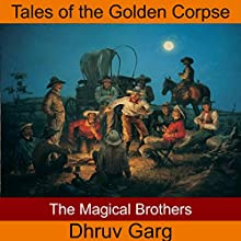 The Magical Brothers Audiobook by Dhruv Garg Narrated by John Hawkes
