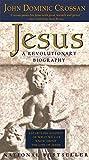Jesus A Revolutionary Biography (0060616628) by John Dominic Crossan