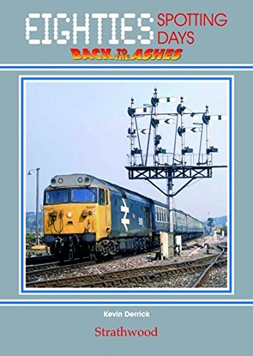railway-book-by-strathwood-eighties-spotting-days-back-to-the-ashes