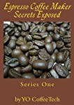 Espresso Coffee Maker Secrets Exposed