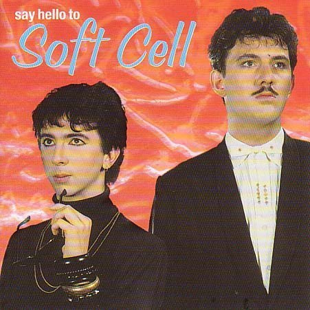 Soft Cell - Say Hello to Soft Cell - Zortam Music