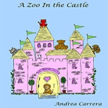 A Zoo In the Castle (       UNABRIDGED) by Andrea Carrera Narrated by Lynette Brehm
