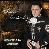 Amarte A La Antigua by Pedro Fern¨¢ndez (October 20, 2009)