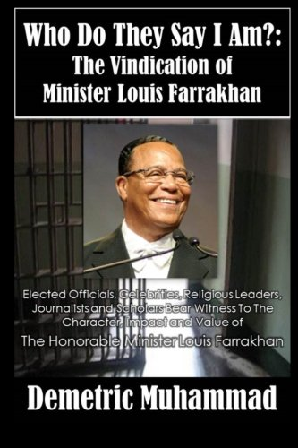 Who Do They Say I Am: The Vindication Of Minister Louis Farrakhan