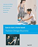 img - for How to Start a Home-based Fashion Design Business (Home-Based Business Series) book / textbook / text book