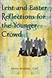 Lent and Easter Reflections for the Younger Crowd