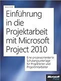 Einführung in die Projektarbeit mit Microsoft Project 2010 und Project Server (German Edition)