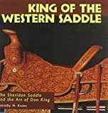 img - for King of the Western Saddle: The Sheridan Saddle and the Art of Don King (Folk Art and Artists (Hardcover)) book / textbook / text book