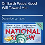 On Earth Peace, Good Will Toward Men | Jonah Goldberg