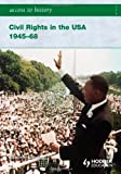 img - for Access to History Civil Rights in the USA 1945-68 by Sanders Vivienne (2008-09-01) Paperback book / textbook / text book