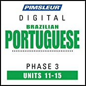 Port (Braz) Phase 3, Unit 11-15: Learn to Speak and Understand Portuguese (Brazilian) with Pimsleur Language Programs |  Pimsleur