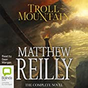 Troll Mountain: The Complete Novel | [Matthew Reilly]
