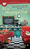 Its a Wonderful Knife: A Comfort Food Mystery
