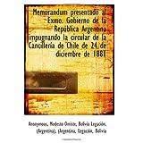 Memorandum presentado al Exmo. Gobierno de la República Argentina impugnando la circular de la Canci