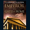 EMPEROR: The Gates of Rome, Book 1 (Unabridged) (       UNABRIDGED) by Conn Iggulden Narrated by Robert Glenister
