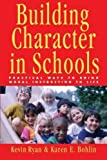img - for Building Character in Schools: Practical Ways to Bring Moral Instruction to Life 1st edition by Ryan, Kevin, Bohlin, Karen E. (2003) Paperback book / textbook / text book