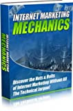 Internet Marketing Mechanics- Discover The Nuts And Bolts Of Internet Marketing