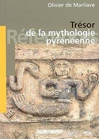 Trésor de la mythologie pyréenne par Marliave