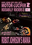 MOTOR-LUCIFER ROCKABILLY ROCKERSII LA ROCKA! ROBOT JOHNSON\'S MANIA
