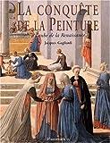 echange, troc Jacques Gagliardi - La conquête de la peinture à l'aube de la Renaissance du XIIIème au XVème siècle. 2ème édition