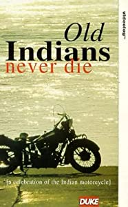 Old Indians Never Die [VHS]