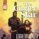 The Ginger Star: Eric John Stark, Book 2 (       UNABRIDGED) by Leigh Brackett Narrated by Kirby Heyborne