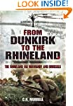 Dunkirk to the Rhineland: Diaries and...