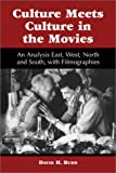 img - for Culture Meets Culture in the Movies: An Analysis East, West, North and South With Filmographies book / textbook / text book
