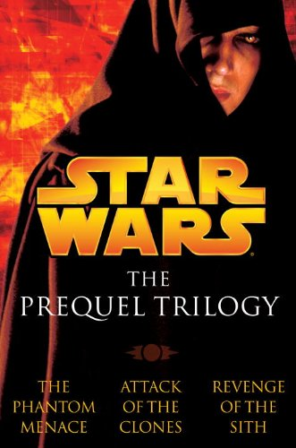 Star Wars: The Prequel Trilogy: The Phantom Menace; Attack of the Clones; Revenge of the Sith (Episodes I, II & III)