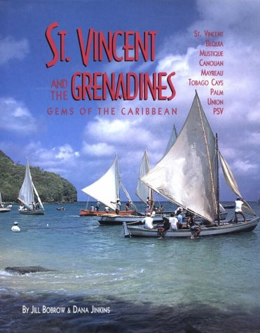 St. Vincent and the Grenadines: Bequia, Mustique, Canouan, Mayreau, Tobago Cays, Palm, Union, Psv : A Plural Country