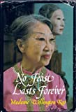 No Feast Lasts Forever (0812905733) by Madame Wellington Koo