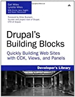 Drupal`s Building Blocks: Quickly Building Web Sites with CCK, Views, and Panels ebook download