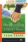 Shepherding a Child's Heart: Parent's...