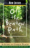 New Jersey Off the Beaten Path: A Guide to Unique Places (Off the Beaten Path Series) (0762705531) by Bill Scheller